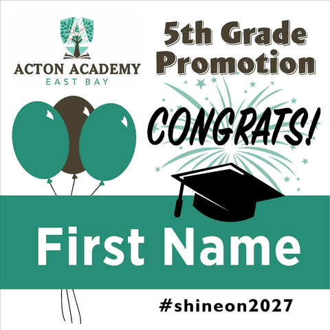 Acton Academy East Bay 5th Grade Promotion 24x24 #shineon2027 Yard Sign (Option A)