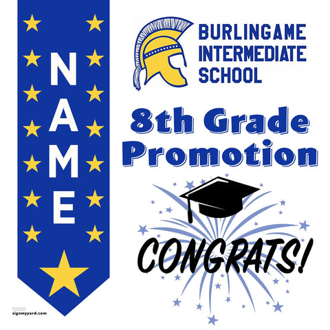 Burlingame Intermediate School 8th Grade Promotion 24x24 #shineon2024 Yard Sign (Option B)