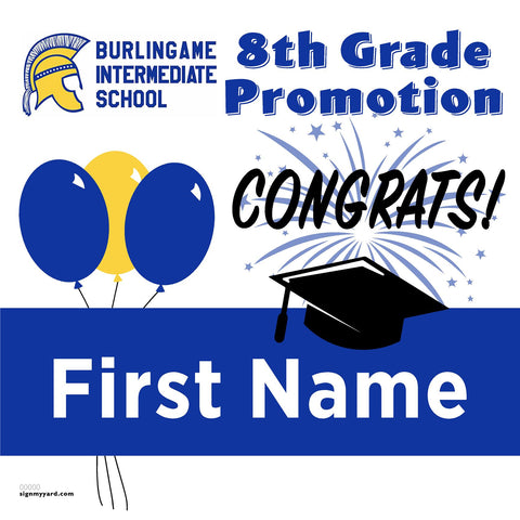 Burlingame Intermediate School 8th Grade Promotion 24x24 Yard Sign (Option A)