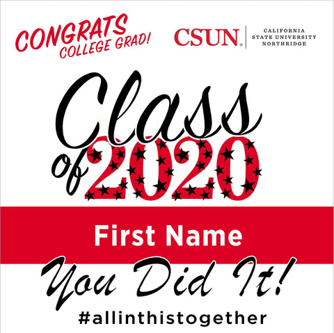 Cal State Northridge 24x24 Class of 2020 Yard Sign (Option B)