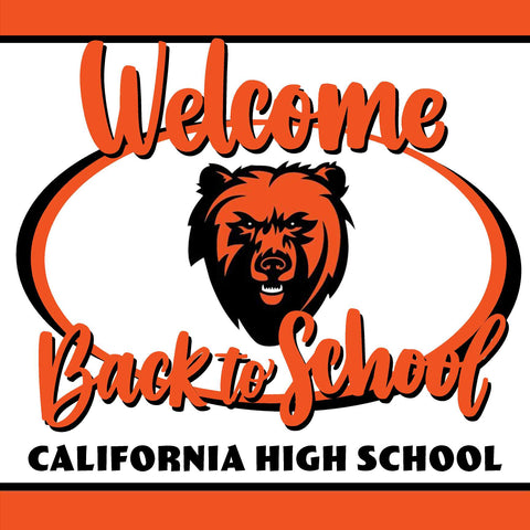 California High School Welcome back to school! 24x24 Yard Sign (includes installation in your yard)