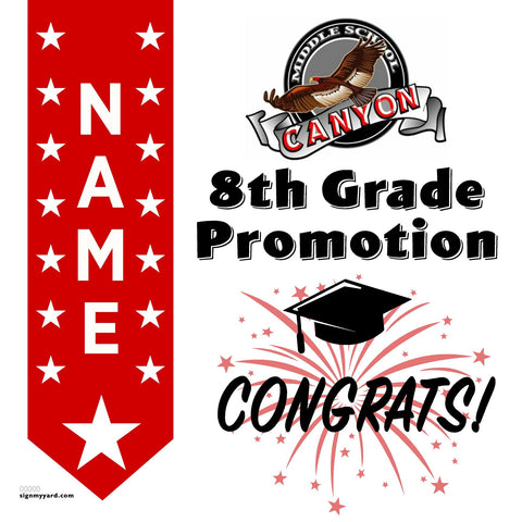 Canyon Middle School 8th Grade Promotion 24x24 Yard Sign (Option B)