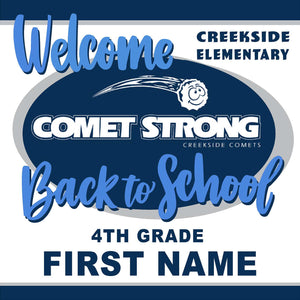 Welcome back to school!  Creekside Elementary 4th Grade 24x24 Yard Sign (includes installation in your yard)