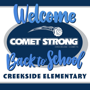 Welcome back to school!  Creekside Elementary Generic 24x24 Yard Sign (includes installation in your yard)