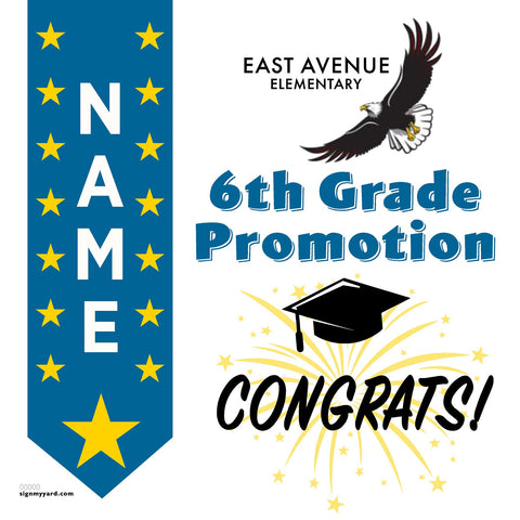 East Avenue Elementary School 6th Grade Promotion 24x24 Yard Sign (Option B)