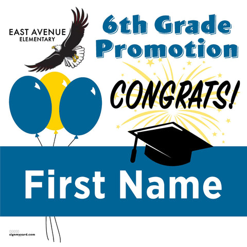 East Avenue Elementary School 6th Grade Promotion 24x24 Yard Sign (Option A)