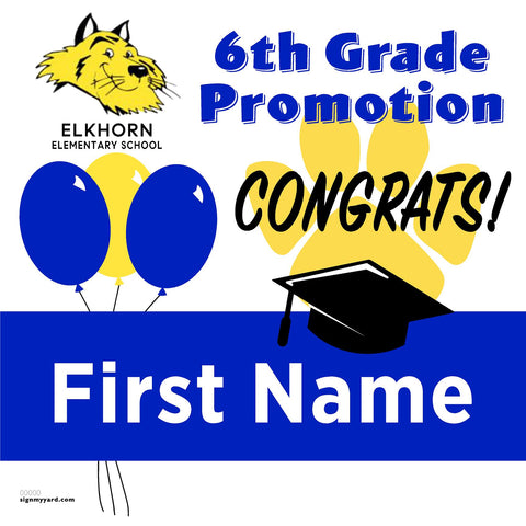 Elkhorn Elementary School 6th Grade Promotion 24x24 Yard Sign (Option A)