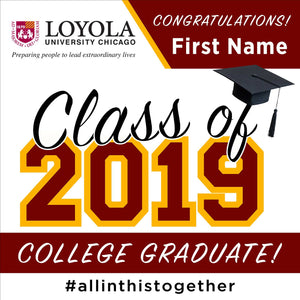 Loyola University Chicago 24x24 Class of 2019 Yard Sign (Option A)