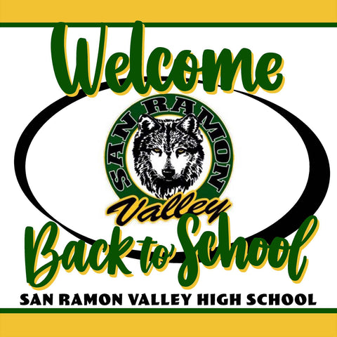 San Ramon Valley High Welcome back to school! 24x24 Yard Sign (includes installation in your yard)