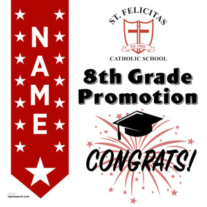 St. Felicitas Catholic School 8th Grade Promotion 24x24 #shineon2024 Yard Sign (Option B)