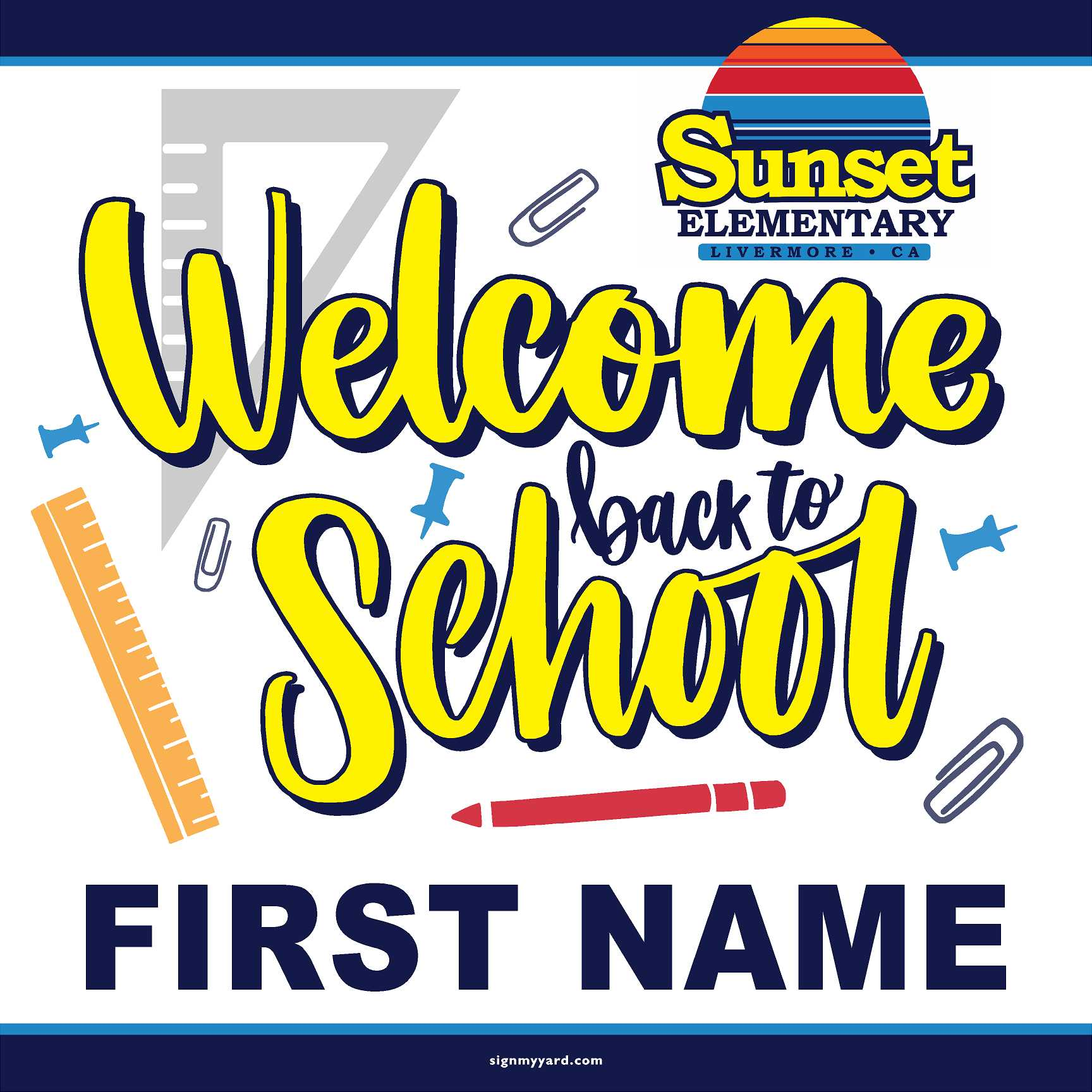 Sunset Elementary Generic WITH NAME Back to School 24x24 Yard Sign (includes installation in your yard)