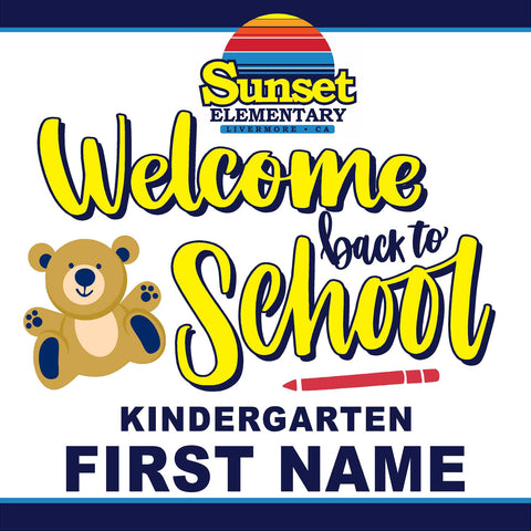 Sunset Elementary Kindergarten Back to School 24x24 Yard Sign (includes installation in your yard)