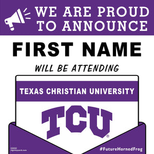 Texas Christian University College Acceptance 24x24 Yard Sign (Option A)
