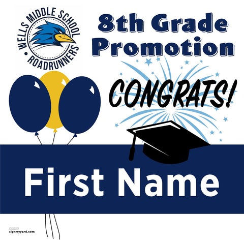 Wells Middle School 8th Grade Promotion 24x24 Yard Sign (Option A)
