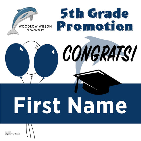 Woodrow Wilson Elementary School 5th Grade Promotion 24x24 #shineon2027 Yard Sign (Option A)