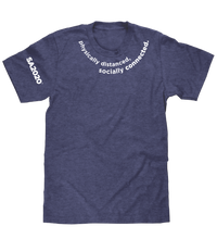 "Load image into Gallery viewer, ""physically distanced, socially connected"" Zoom T-Shirt"