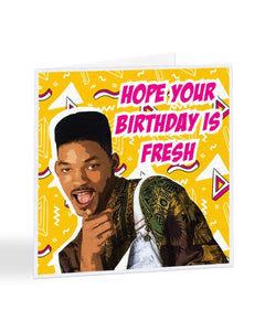Hope Your Birthday is Fresh! - Fresh Prince Birthday Greetings Card