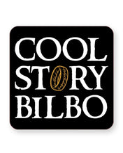 Load image into Gallery viewer, Cool Story Bilbo - The Hobbit - Barware Home Kitchen Drinks Coasters