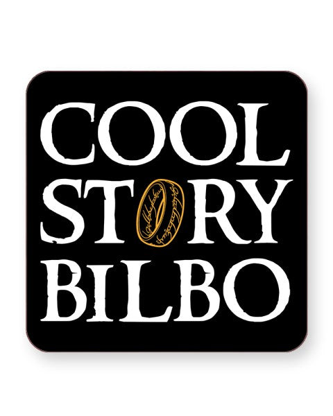 Cool Story Bilbo - The Hobbit - Barware Home Kitchen Drinks Coasters