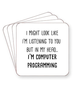 I Might Look Like I'm Listening - I'm Computer Programming - Drinks Coasters