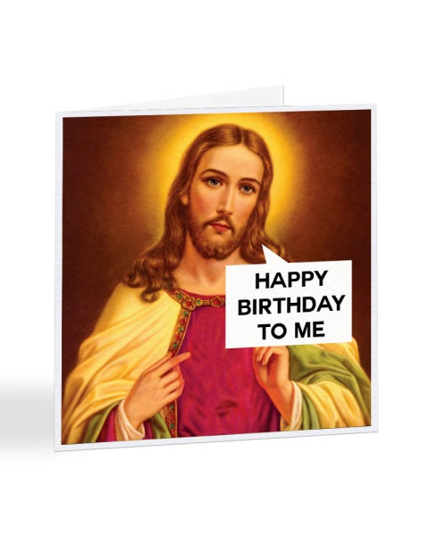 Happy Birthday to Me - Jesus Christ - Funny Christmas Card