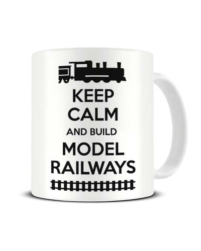 Keep Calm and Build Model Railways Ceramic Mug