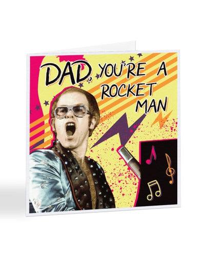 Dad, You're a Rocket Man - Elton John - Father's Day Greetings Card