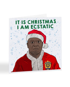 It is Christmas I Am Ecstatic - Captain Holt - Brooklyn Nine-Nine Christmas Card