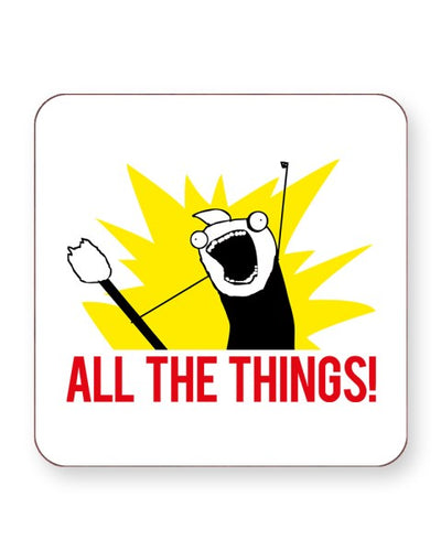 All The Things - X all the Y Meme - Barware Home Kitchen Drinks Coasters