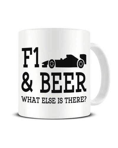 F1 and Beer What Else is There Forumla One Ceramic Mug