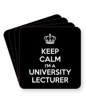 Load image into Gallery viewer, Keep Calm I'm a University Lecturer - Barware Home Kitchen Drinks Coasters