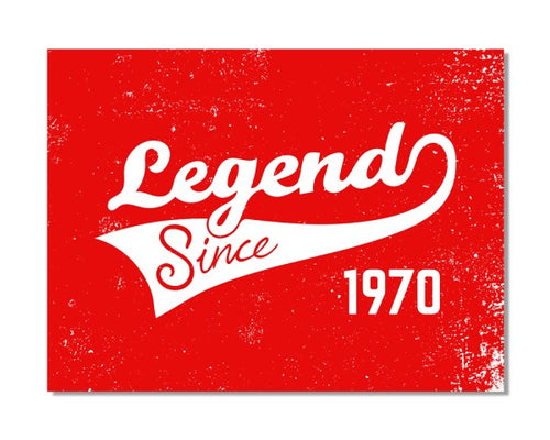 1970's Birthday - Legend Since CHOOSE YEAR - Vintage Bar Metal Wall Sign