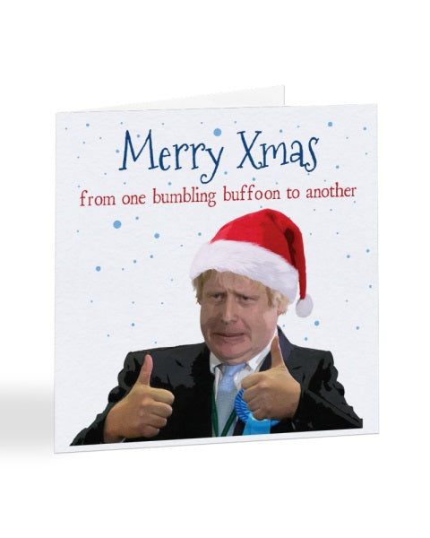 Merry Xmas - Boris Johnson - Bumbling Buffoon Christmas Card