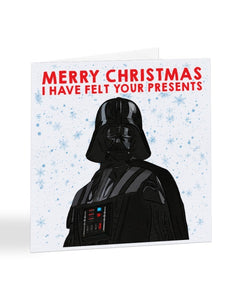 Merry Christmas I Have Felt Your Presents - Darth Vader Christmas Card