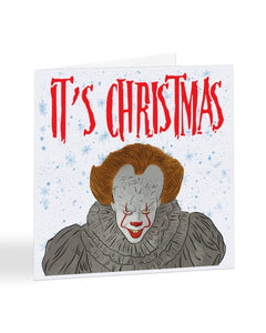 IT's Christmas - Pennywise The Clown - IT Christmas Greetings Card