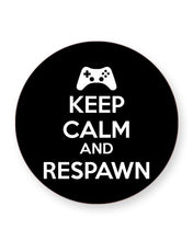 Load image into Gallery viewer, Keep Calm and Respawn - Gaming - Barware Home Kitchen Drinks Coasters