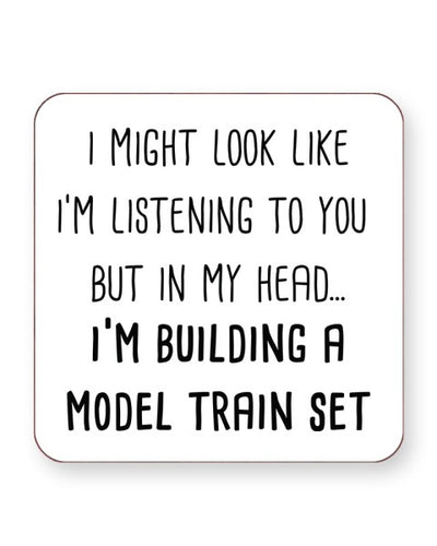 I Might Look Like I'm Listening - Building a Model Train Set - Drinks Coasters