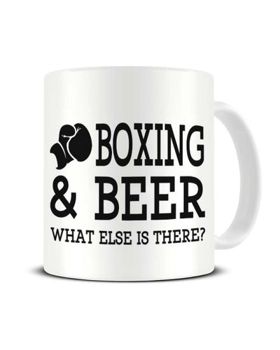 Boxing and Beer What Else is There Ceramic Mug
