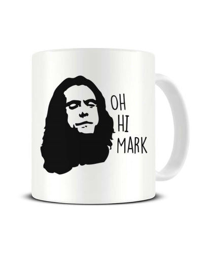Oh Hi Mark The Room Tommy Wiseau Ceramic Mug