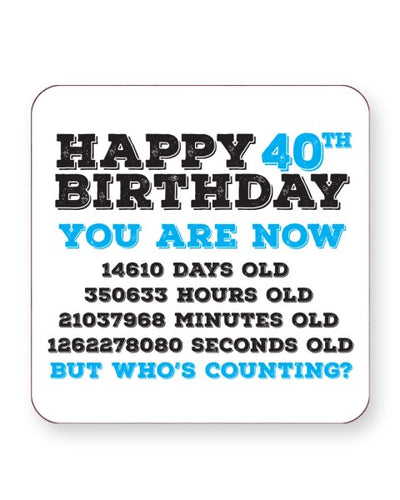 Happy 40th Birthday - Who's Counting - Barware Home Kitchen Drinks Coasters