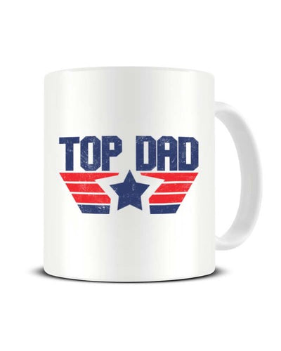 Top Dad - Father's Day Ideal Gift For Dad 80's Top Gun Parody Ceramic Mug