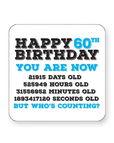 Happy 60th Birthday - Who's Counting - Barware Home Kitchen Drinks Coasters