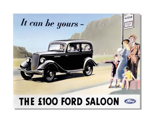 Ford - The £100 Ford Saloon - Vintage Car Advert Bar Metal Wall Sign