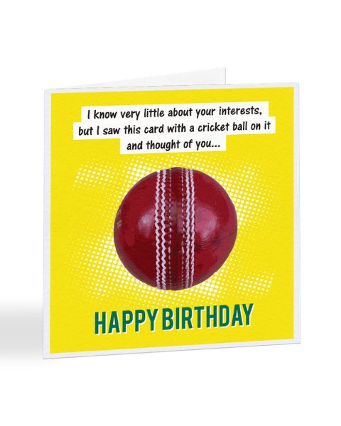 I Know Very Little About Your Interests - Cricket - Birthday Greetings Card
