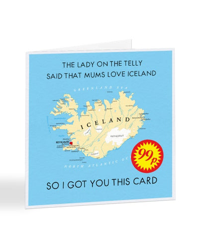 Mums Love Iceland - Funny TV Advert Joke - Mother's Day Greetings Card