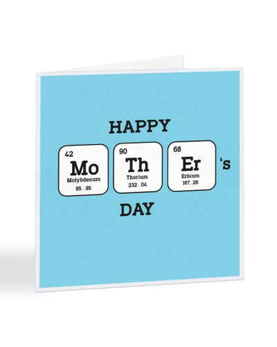 Happy Mother's Day - Periodic Table of Elements - Mother's Day Greetings Card