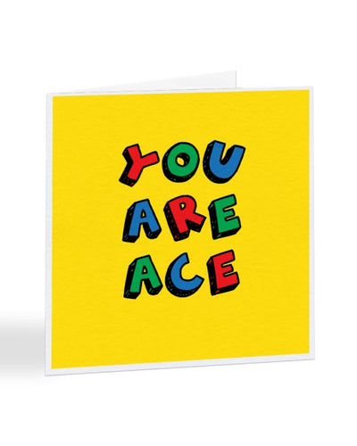 You Are Ace - Congratulations Greetings Card