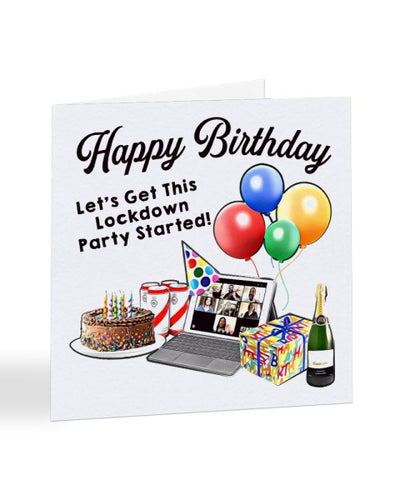 Let's Get This Lockdown Party Started - Funny 2020 Lockdown Birthday Greetings Card