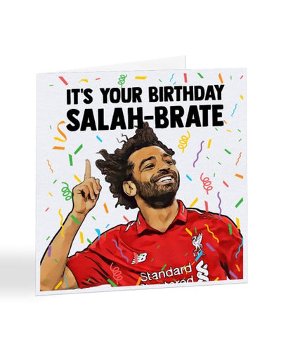 It's Your Birthday Salah-brate - Mohamed Salah - Liverpool FC - Football Birthday Greetings Card