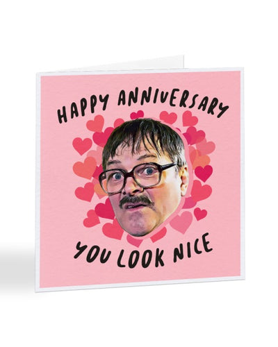 You Look Nice - Jim - Friday Night Dinner - Anniversary Greetings Card